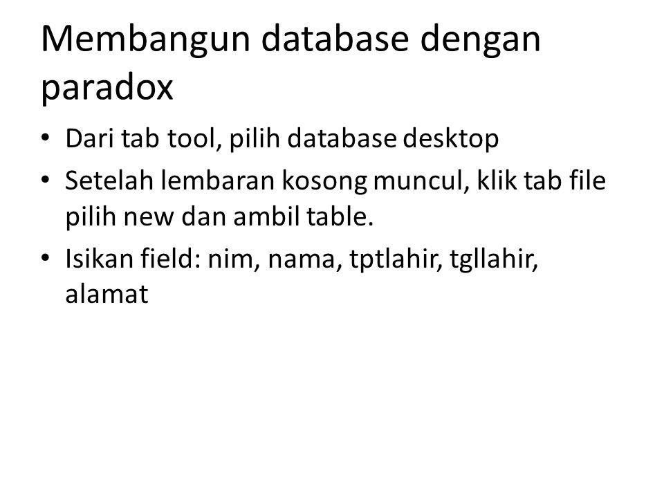 Membangun database dengan paradox
