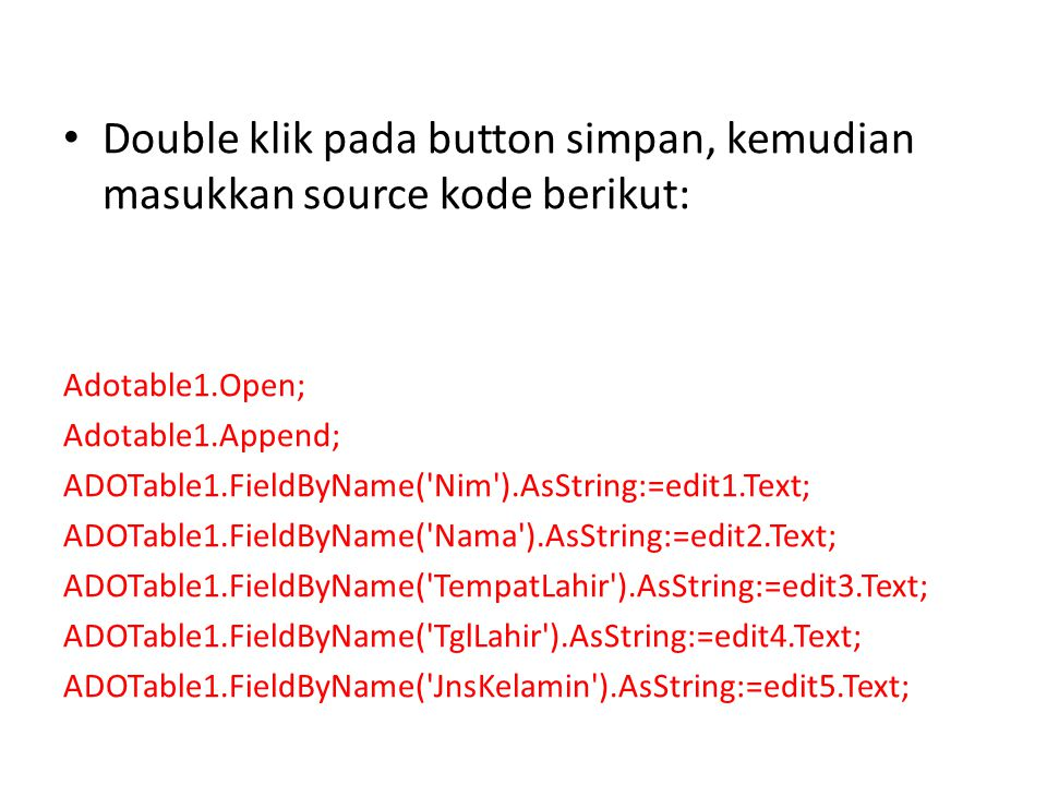 Double klik pada button simpan, kemudian masukkan source kode berikut: