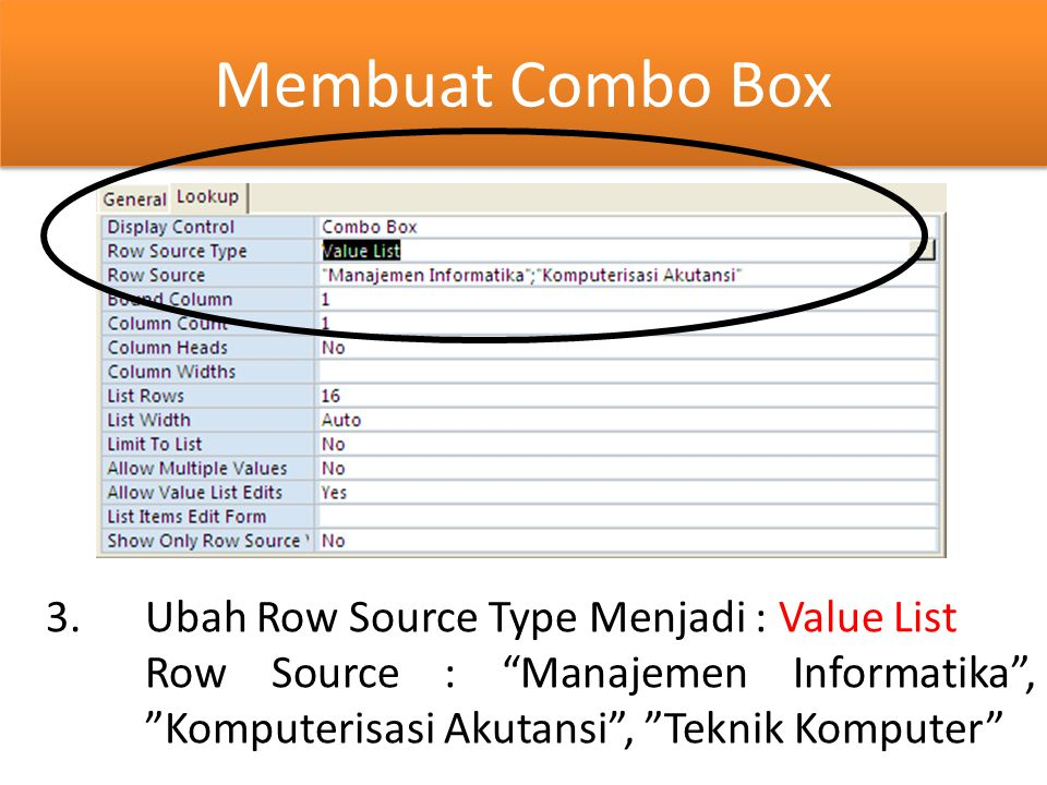 Membuat Combo Box Ubah Row Source Type Menjadi : Value List