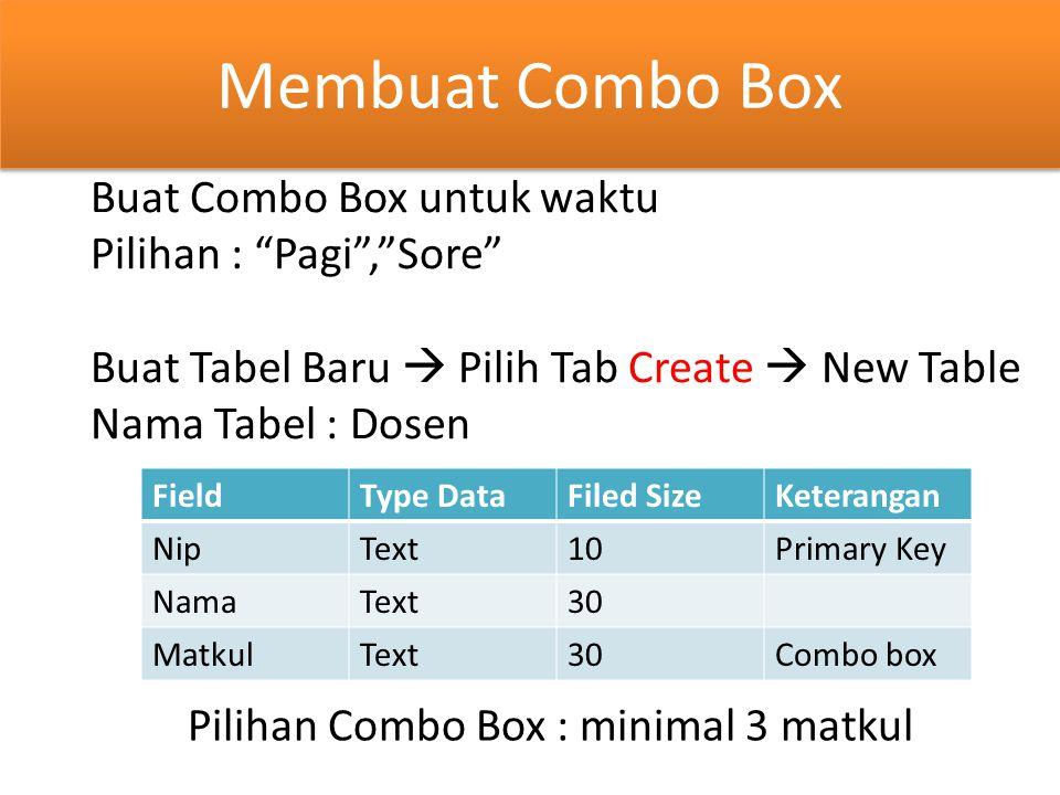 Membuat Combo Box Buat Combo Box untuk waktu Pilihan : Pagi , Sore