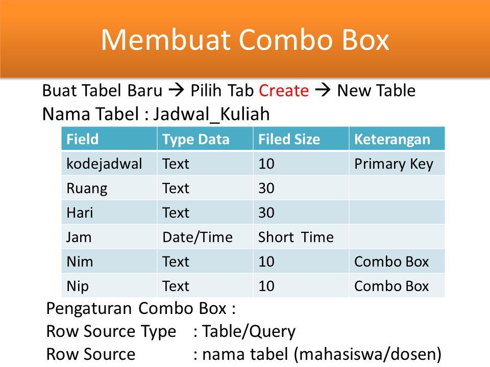 Membuat Combo Box Nama Tabel : Jadwal_Kuliah