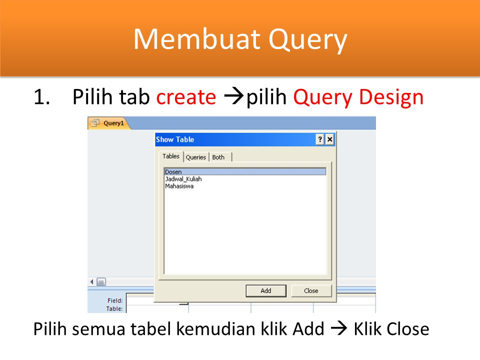Membuat Query Pilih tab create pilih Query Design