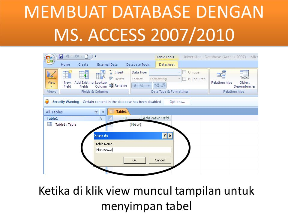 MEMBUAT DATABASE DENGAN MS. ACCESS 2007/2010