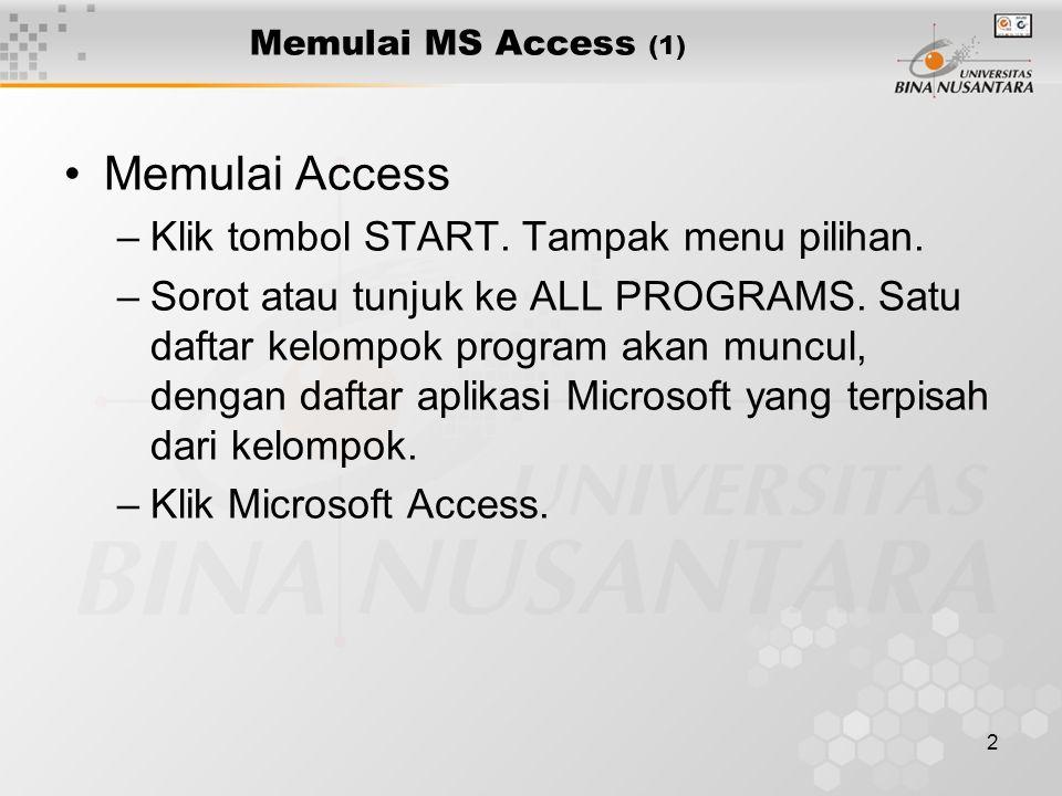 Memulai Access Klik tombol START. Tampak menu pilihan.
