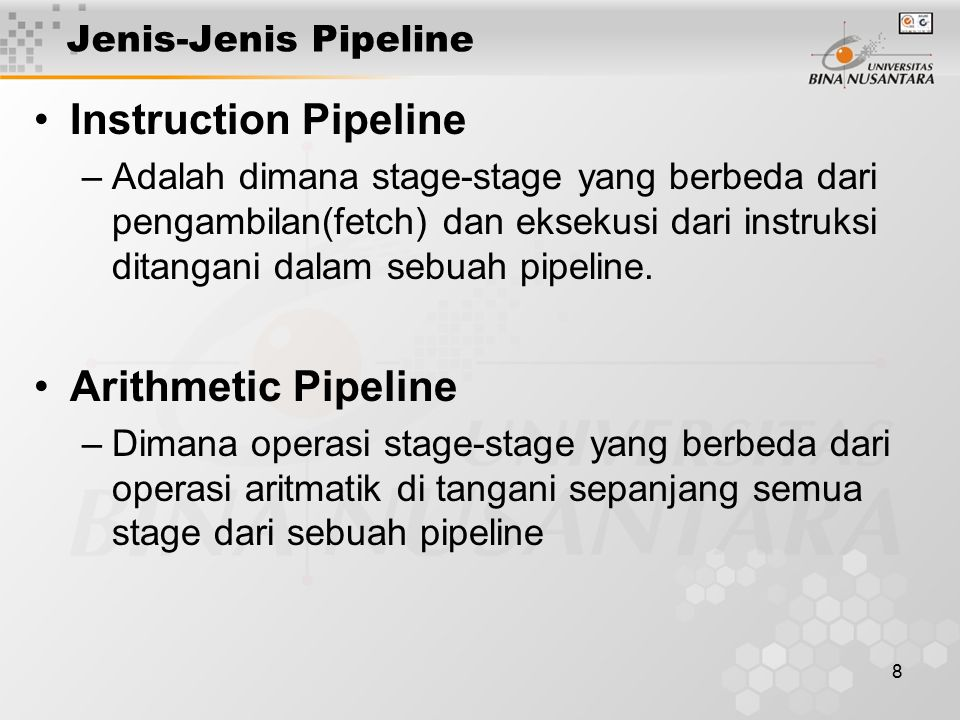 Instruction Pipeline Arithmetic Pipeline Jenis-Jenis Pipeline