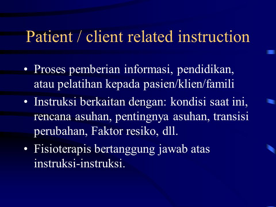 Patient / client related instruction
