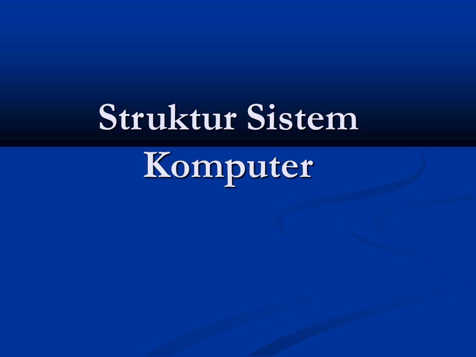 Struktur Sistem Komputer