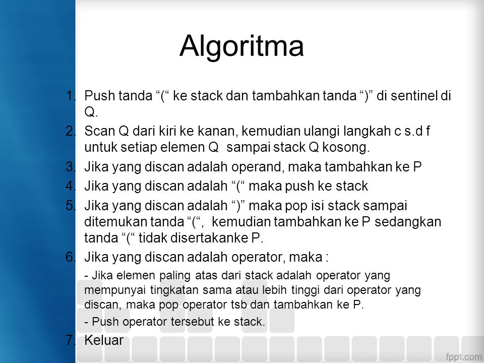 Algoritma Push tanda ( ke stack dan tambahkan tanda ) di sentinel di Q.