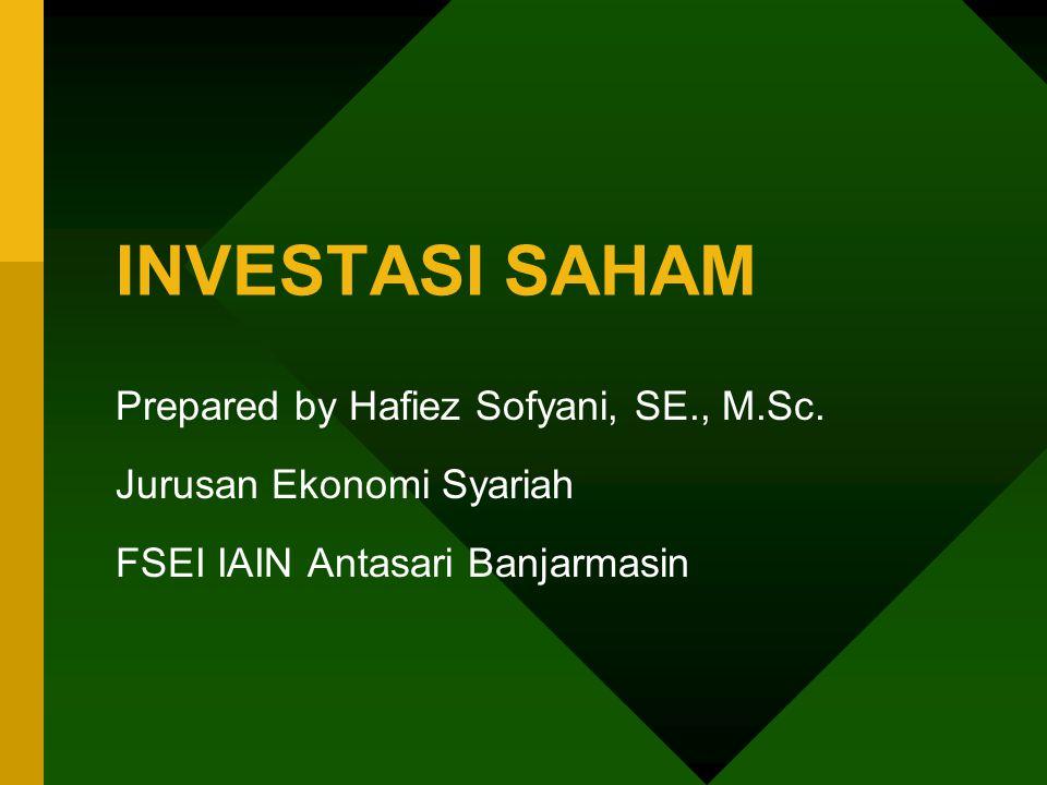 INVESTASI SAHAM Prepared by Hafiez Sofyani, SE., M.Sc.