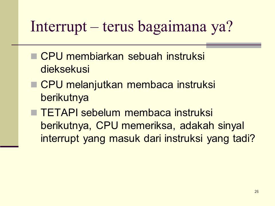 Interrupt – terus bagaimana ya