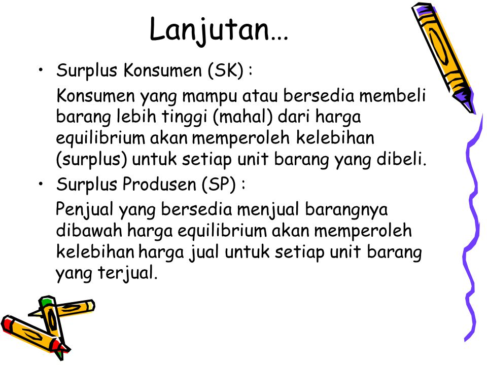 Lanjutan… Surplus Konsumen (SK) :