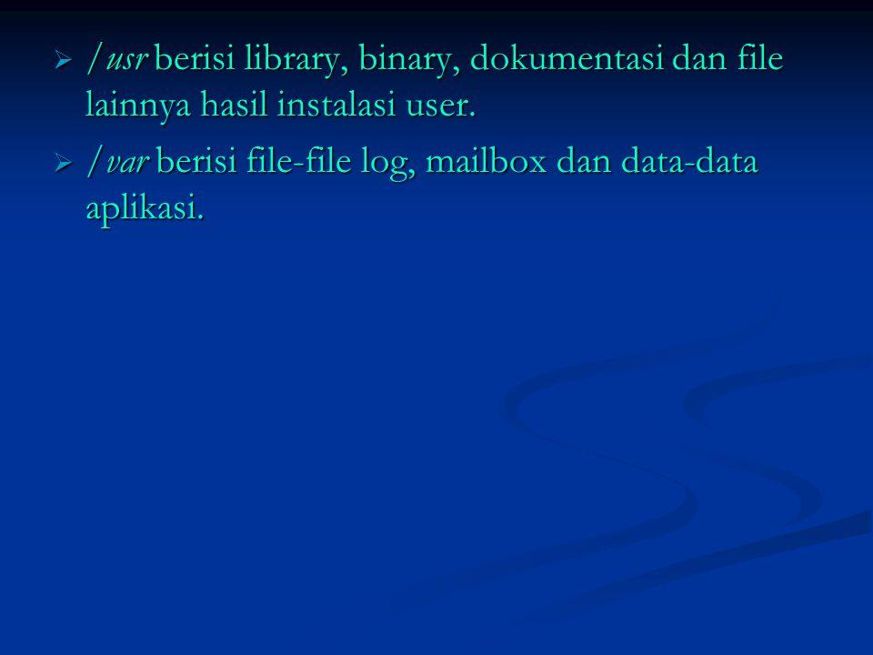 /usr berisi library, binary, dokumentasi dan file lainnya hasil instalasi user.