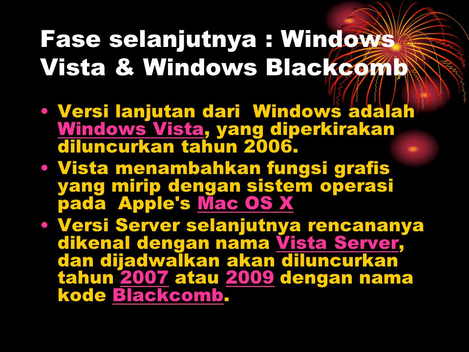 Fase selanjutnya : Windows Vista & Windows Blackcomb