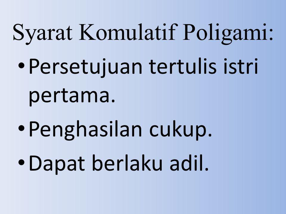 Syarat Komulatif Poligami: