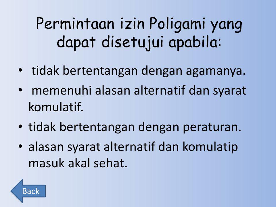 Permintaan izin Poligami yang dapat disetujui apabila: