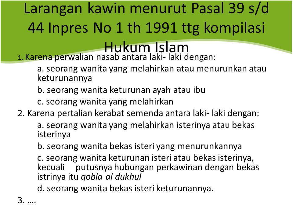 Larangan kawin menurut Pasal 39 s/d 44 Inpres No 1 th 1991 ttg kompilasi Hukum Islam