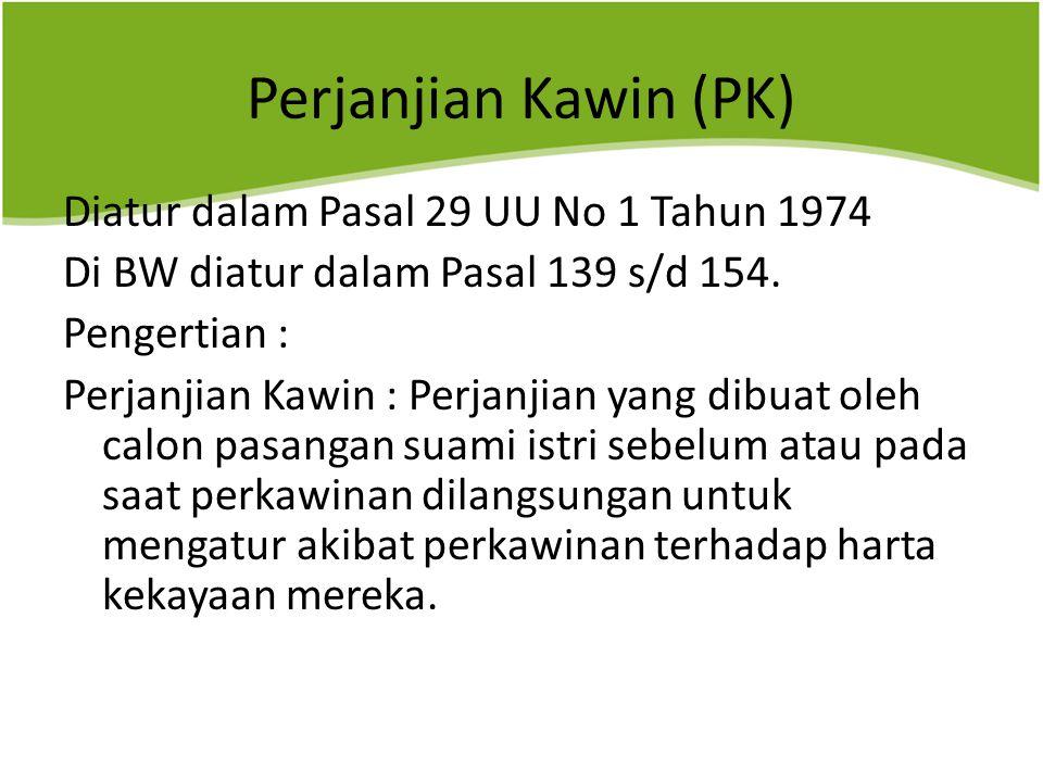 Perjanjian Kawin (PK) Diatur dalam Pasal 29 UU No 1 Tahun 1974