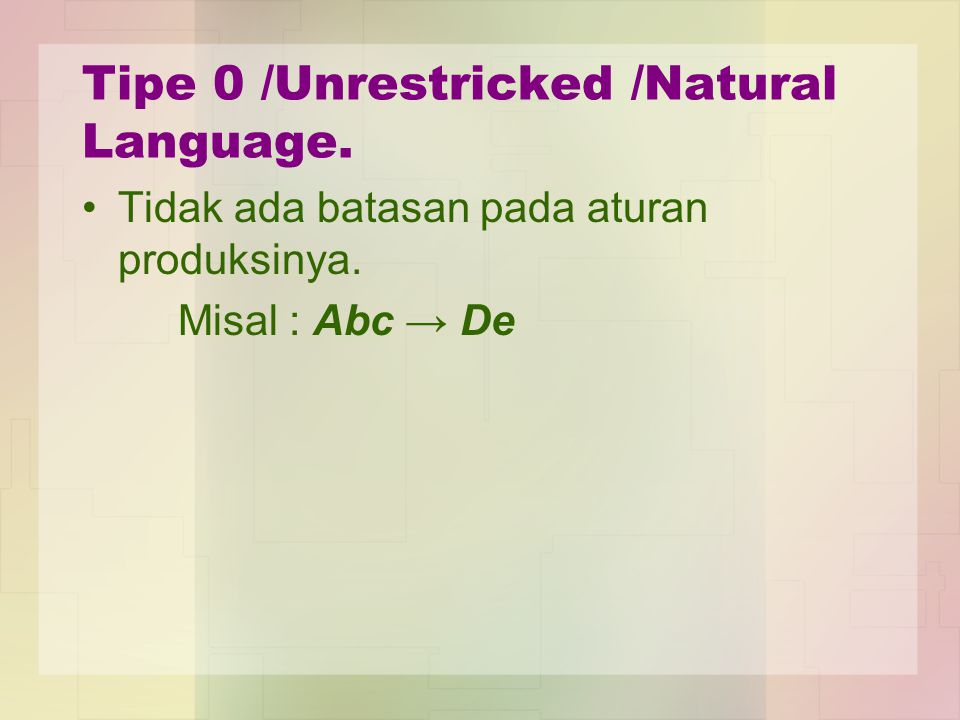 Tipe 0 /Unrestricked /Natural Language.