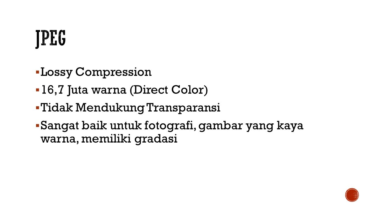 JPEG Lossy Compression 16,7 Juta warna (Direct Color)