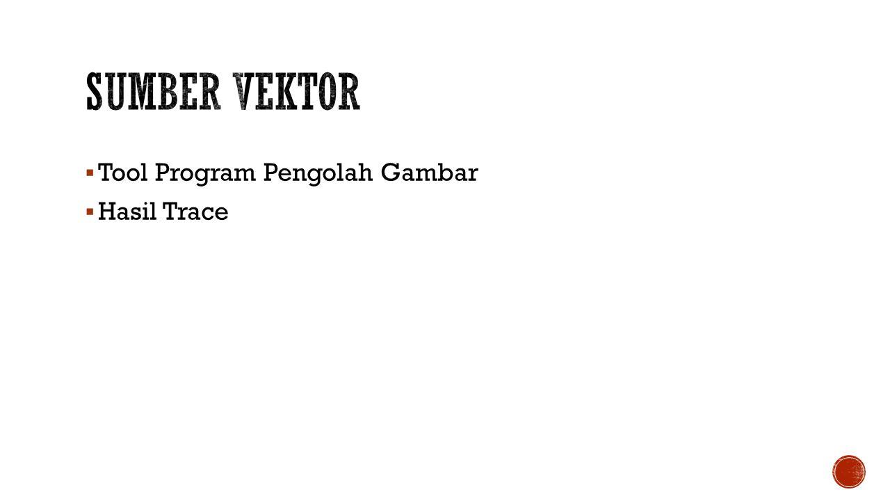 Sumber vektor Tool Program Pengolah Gambar Hasil Trace