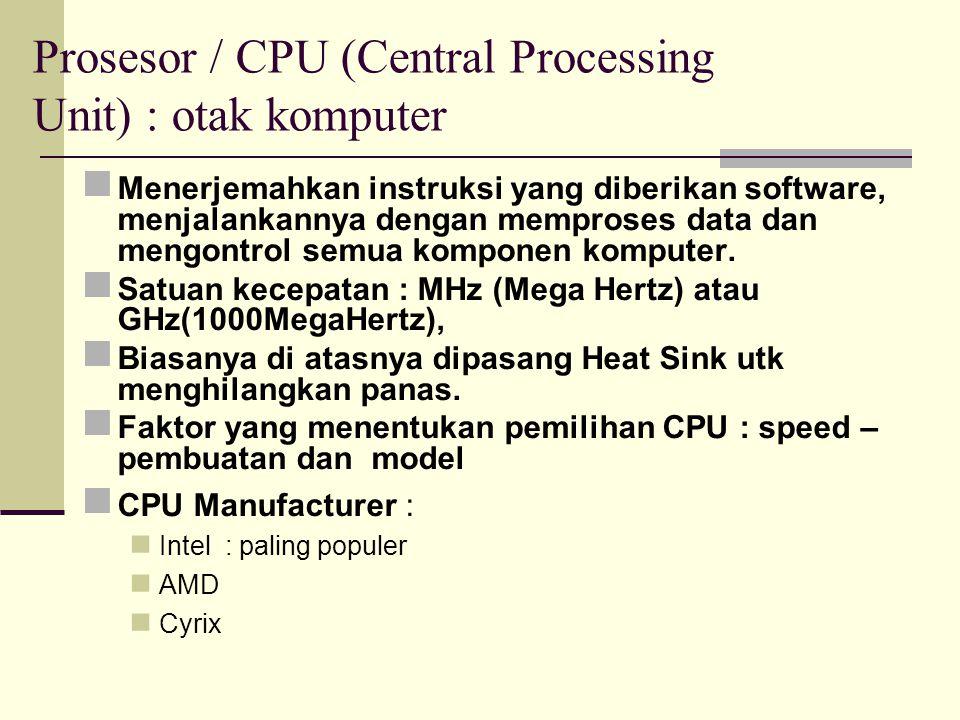 Prosesor / CPU (Central Processing Unit) : otak komputer