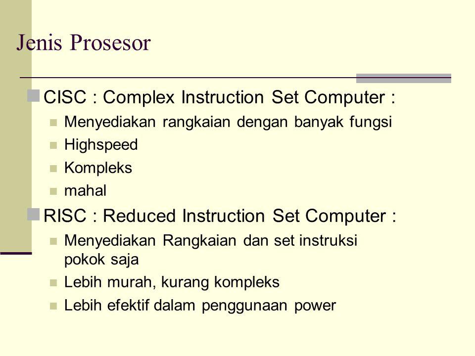 Jenis Prosesor CISC : Complex Instruction Set Computer :