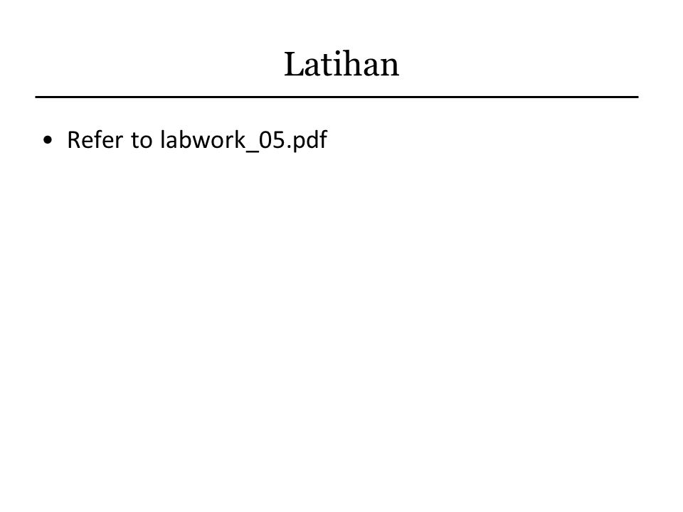 Latihan Refer to labwork_05.pdf