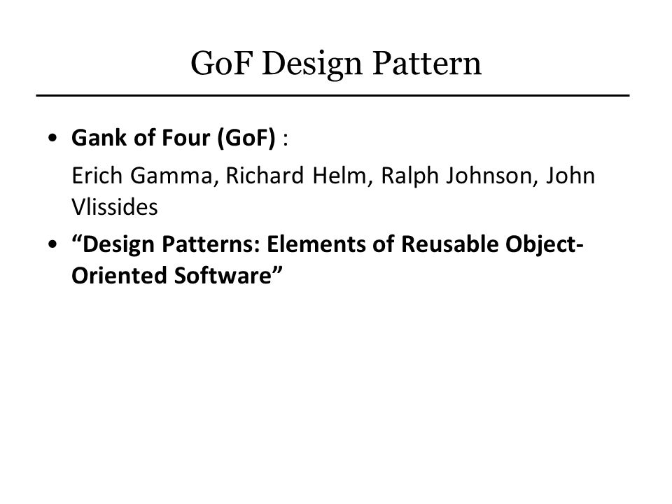 GoF Design Pattern Gank of Four (GoF) :