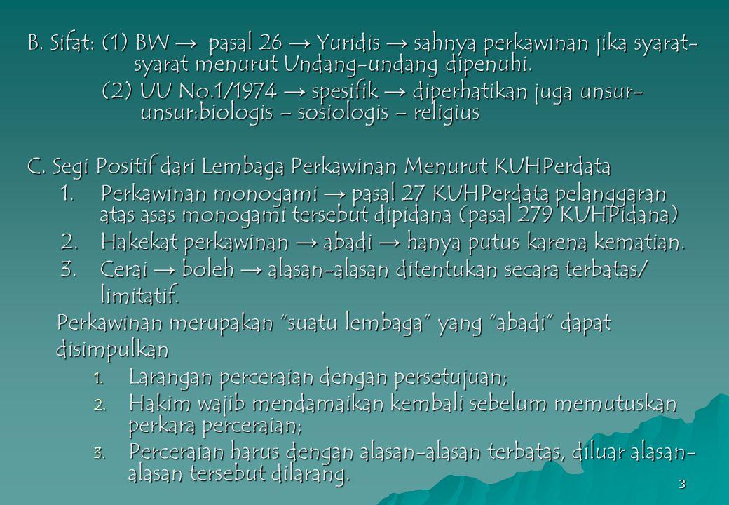 B. Sifat: (1) BW → pasal 26 → Yuridis → sahnya perkawinan jika syarat-