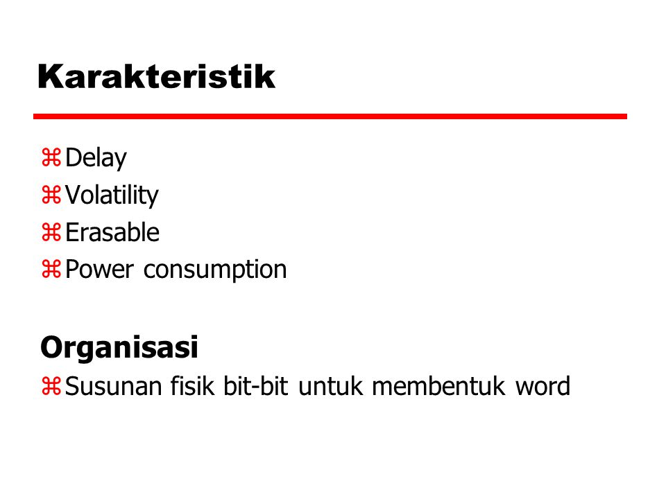 Karakteristik Organisasi Delay Volatility Erasable Power consumption