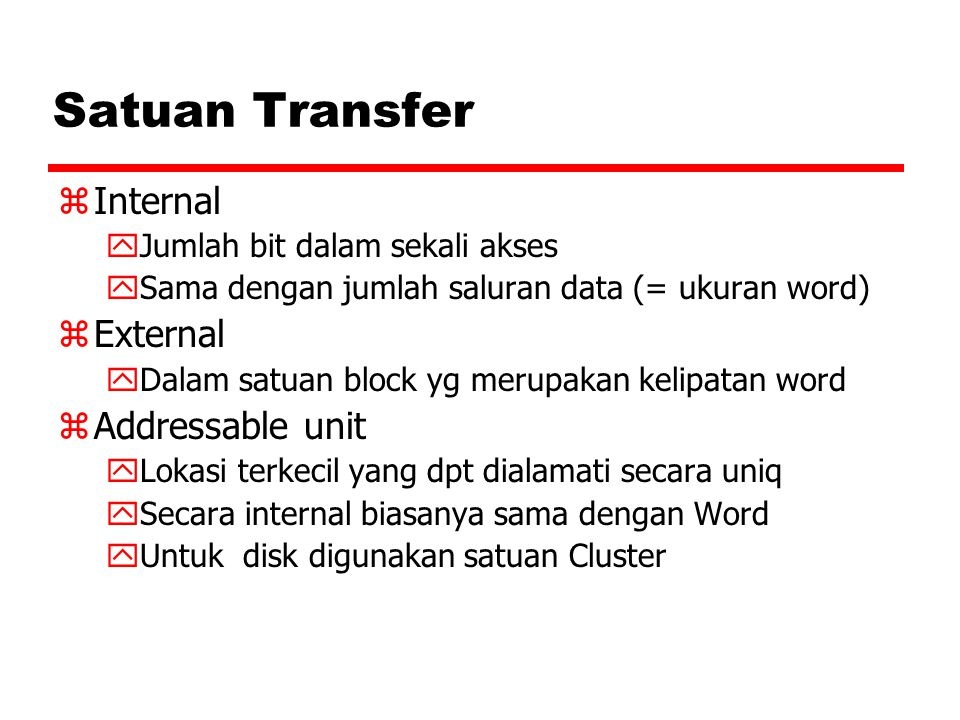 Satuan Transfer Internal External Addressable unit