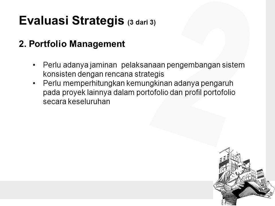 2 Evaluasi Strategis (3 dari 3) 2. Portfolio Management
