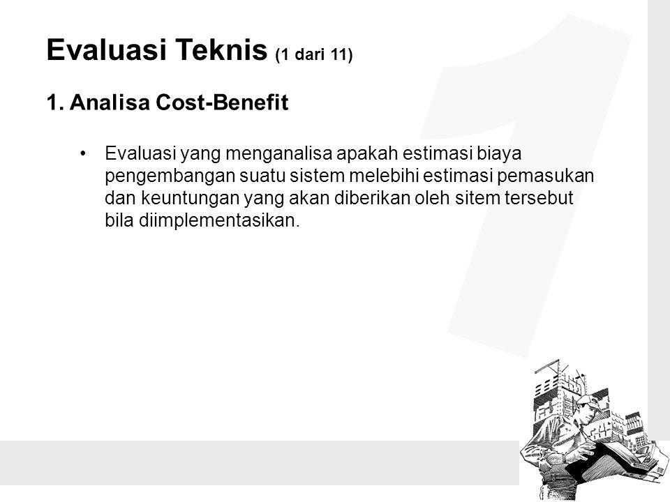 1 Evaluasi Teknis (1 dari 11) 1. Analisa Cost-Benefit