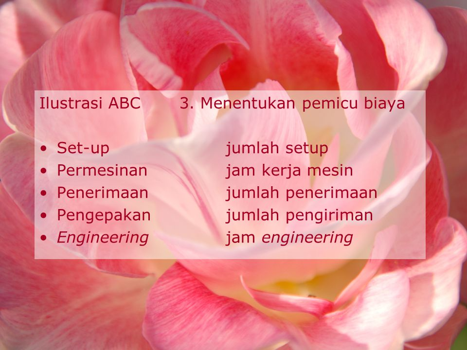 Ilustrasi ABC 3. Menentukan pemicu biaya