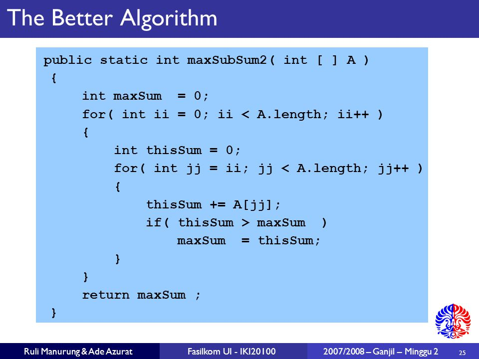 The Better Algorithm { int maxSum = 0;