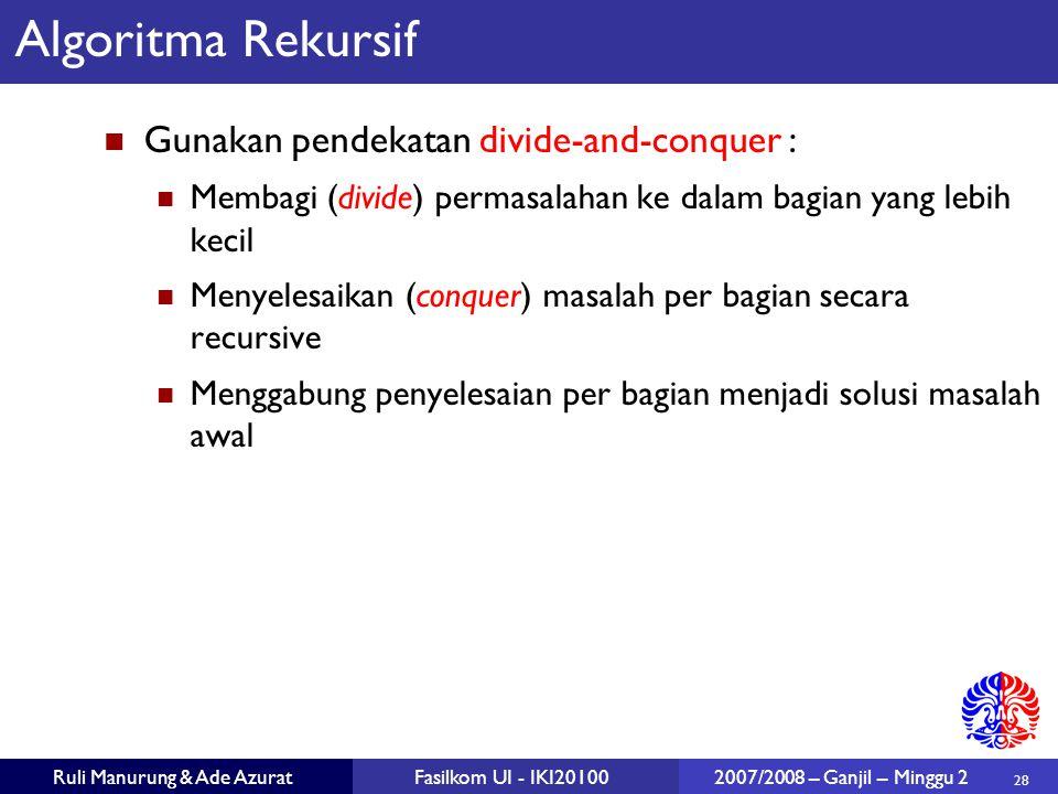 Algoritma Rekursif Gunakan pendekatan divide-and-conquer :