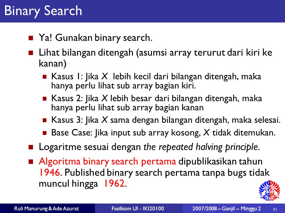 Binary Search Ya! Gunakan binary search.