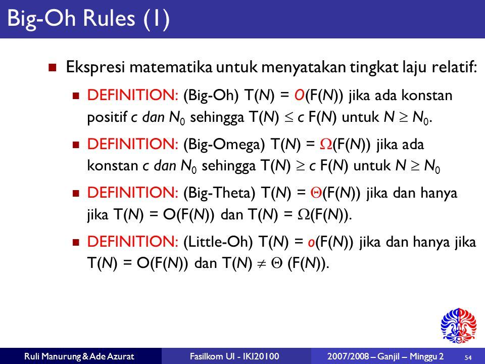Big-Oh Rules (1) Ekspresi matematika untuk menyatakan tingkat laju relatif: