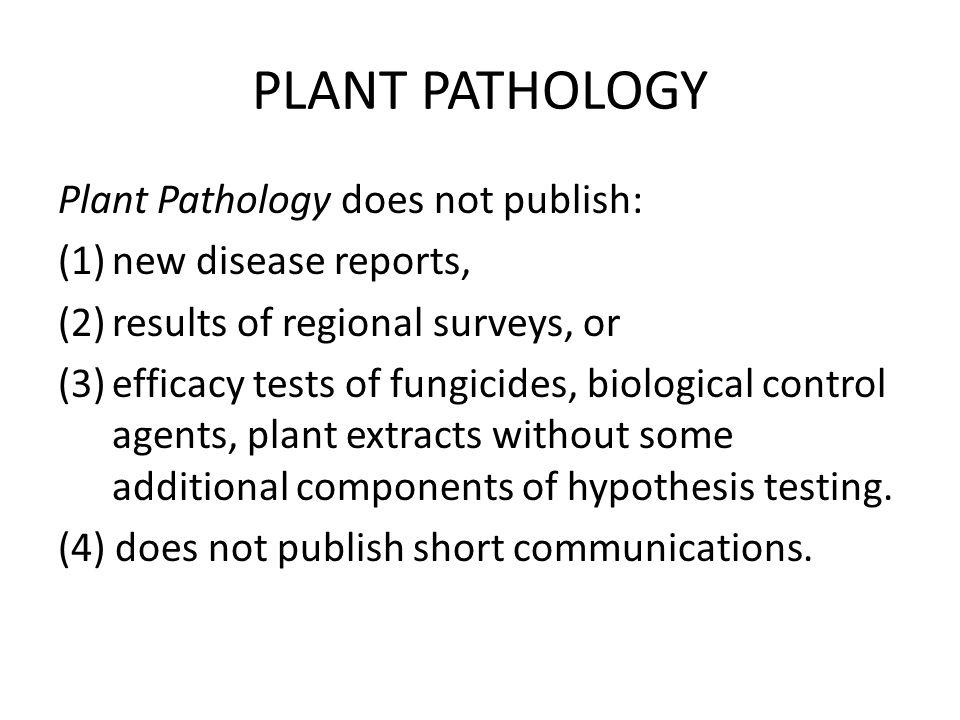PLANT PATHOLOGY Plant Pathology does not publish: new disease reports,