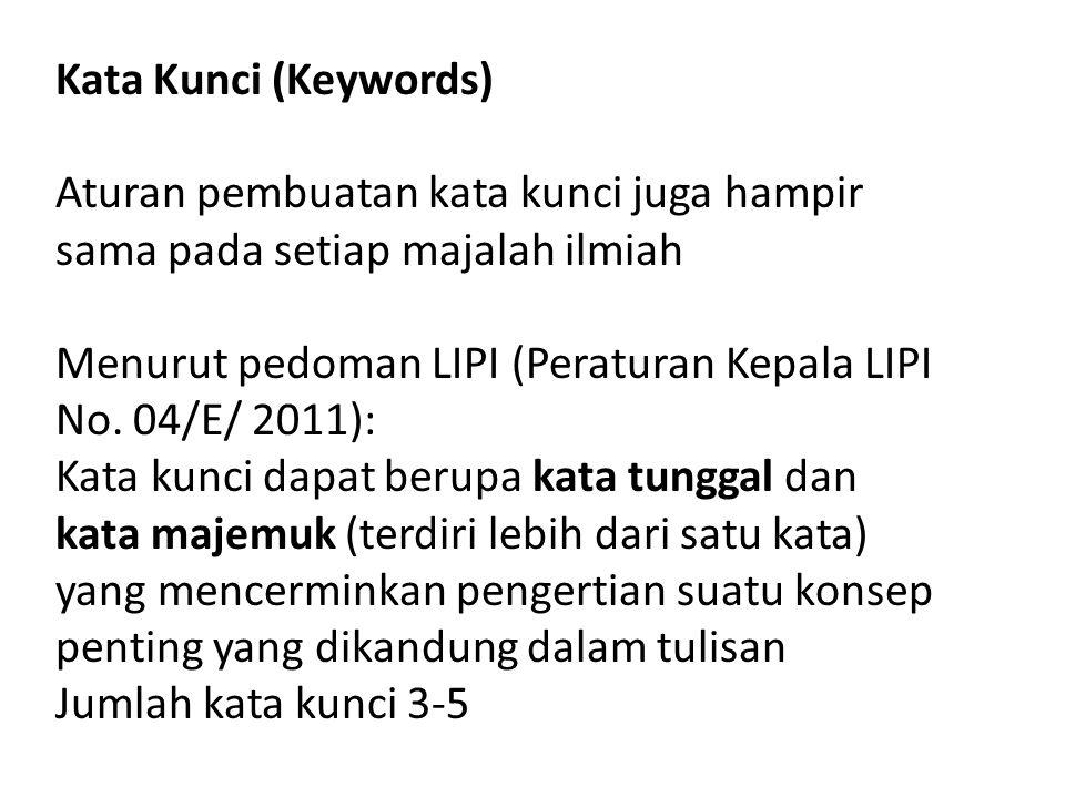 Kata Kunci (Keywords) Aturan pembuatan kata kunci juga hampir sama pada setiap majalah ilmiah.
