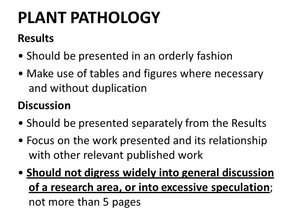 PLANT PATHOLOGY Results • Should be presented in an orderly fashion