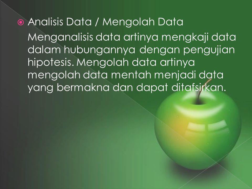 Analisis Data / Mengolah Data