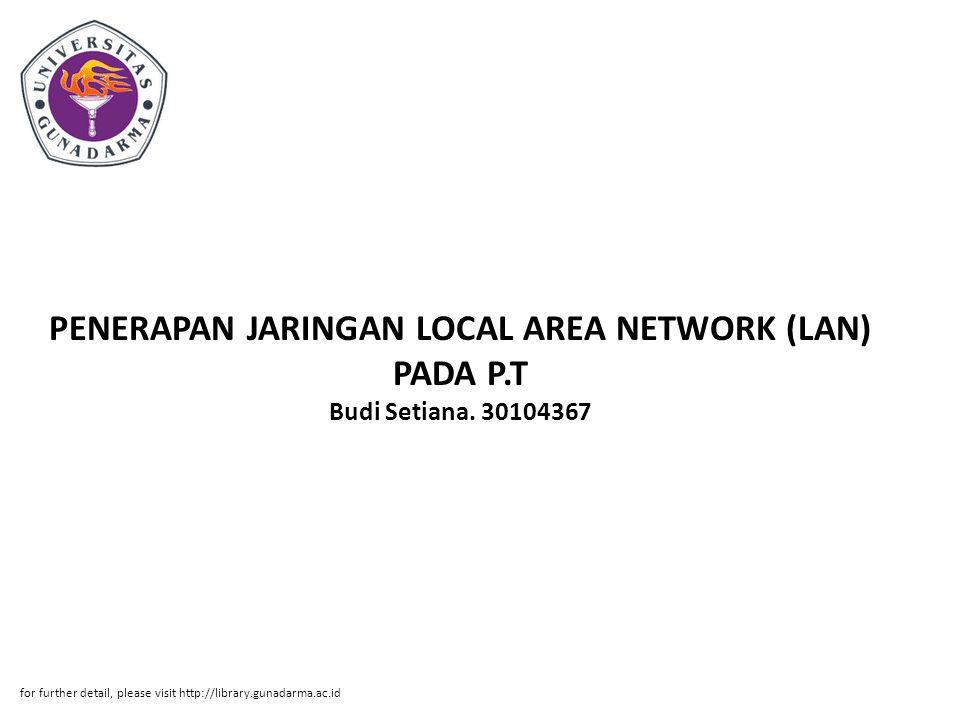 PENERAPAN JARINGAN LOCAL AREA NETWORK (LAN) PADA P. T Budi Setiana
