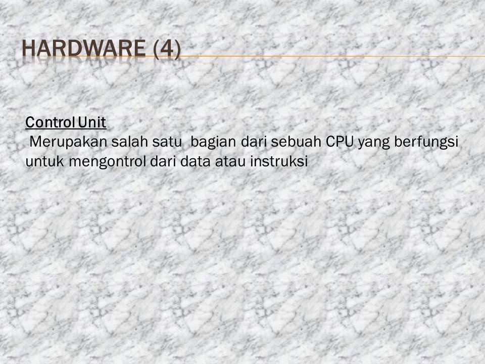 hardware (4) Control Unit