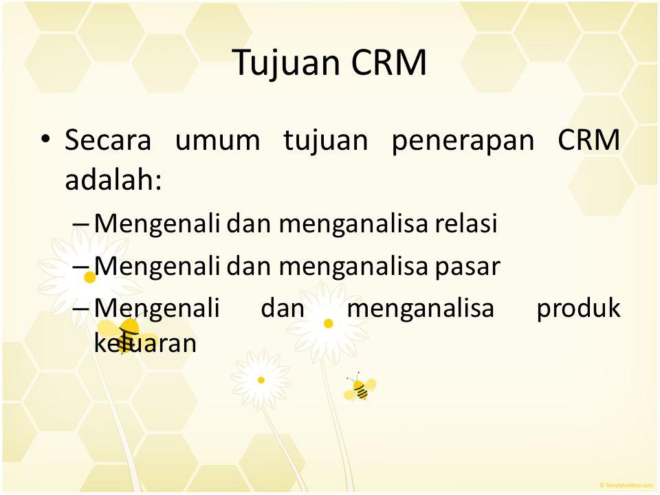 Tujuan CRM Secara umum tujuan penerapan CRM adalah: