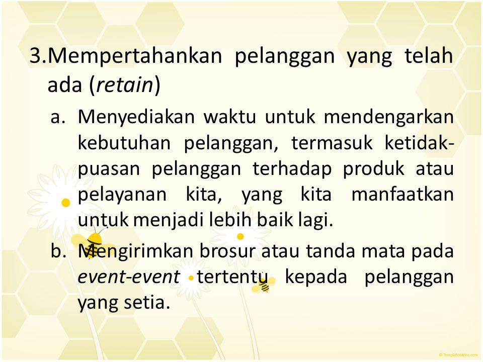 3.Mempertahankan pelanggan yang telah ada (retain)