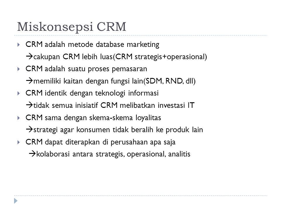 Miskonsepsi CRM CRM adalah metode database marketing