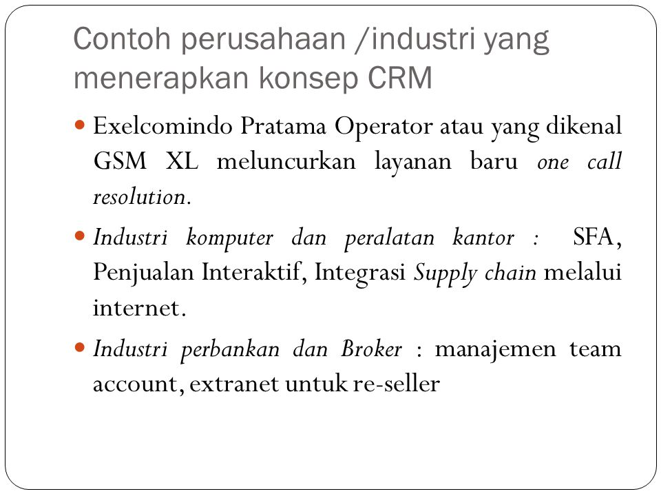 Contoh perusahaan /industri yang menerapkan konsep CRM