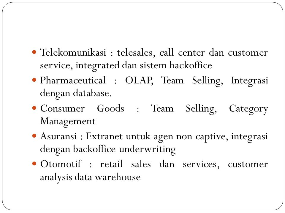 Telekomunikasi : telesales, call center dan customer service, integrated dan sistem backoffice