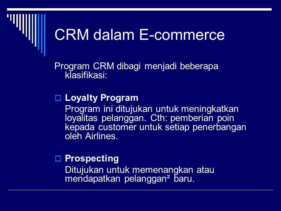 CRM dalam E-commerce Program CRM dibagi menjadi beberapa klasifikasi: